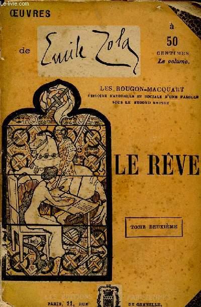 LE REVE - TOME II /  LES ROUGON-MAQUART, HISTOIRE NATURELLE ET SOCIALE D'UNE FAMILLE SOUS LE SEOCND EMPIRE.