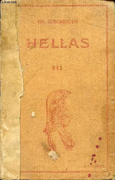 HELLAS - VOLUME III / MANUEL GREC - METHODES ET EXERCICES COMBINES ET GRADUES EN VUE D'UNE ETUDE COMPLETE DU GREC / A L'USAGE DES ELEVES DES LYCES ET COLLEGES, DES CANDIDATS AU BACCAULAUREAT ET DES ETUDIANTS D'ENSEIGNEMENT SUPERIEUR / 3è EDITION.