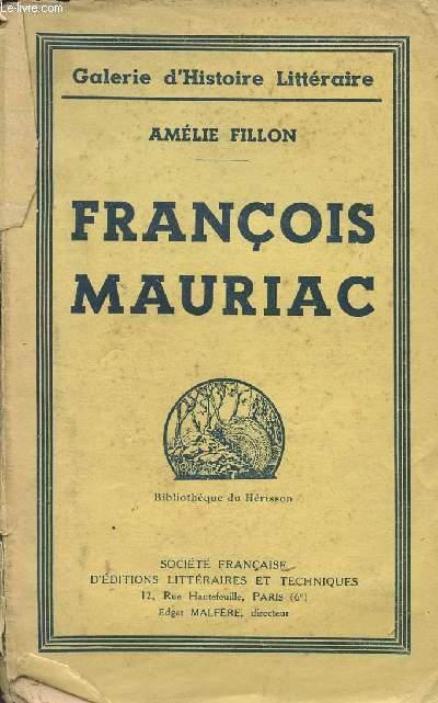 FRANCOIS MAURIAC / GALERIE D'HITOIRE LITTERAIRE - BIBLIOTHEQUE DU HERISSON.