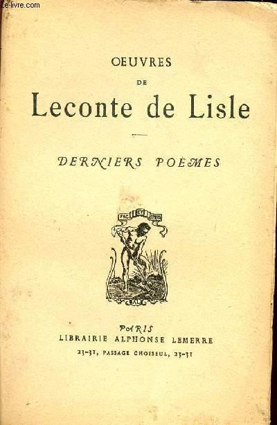DERNIERS POEMES / OEUVRES DE LECONTE DE LISLE.