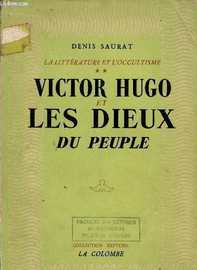 VICTOR HUGO ET LES DIEUX DU PEUPLE / COLLECTION LA LITTERATURE ET L'OCCULISME.