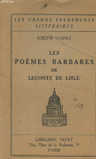 LES POEMES BARBARES DE LECONTE DE LISLE / COLLECTION LES GRANDS EVENEMENTS LITTERAIRES.