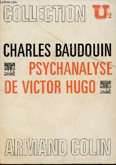 PSYCHANALYSE DE VICTOR HUGO / COLLECTION U.