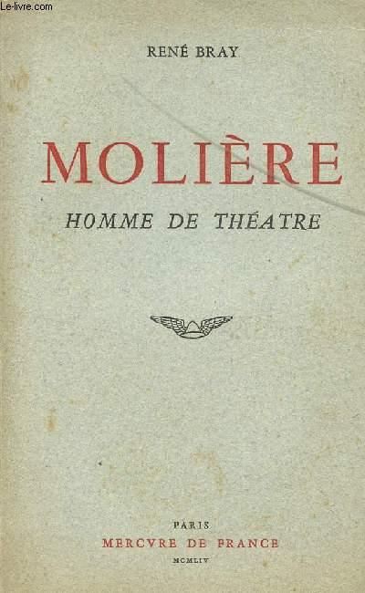MOLIERE - HOMME DE THEATRE.