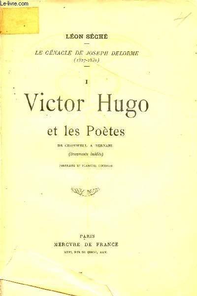 LE CENACLE DE JOSEPH DELORME / VICTOR HUGO ET LES POETES - DE CROMWELL A HERNANI (DOCUMENTS INEDITS) - PORTRAITS ET PLANCHES DIVERSES) / VOLUME I.