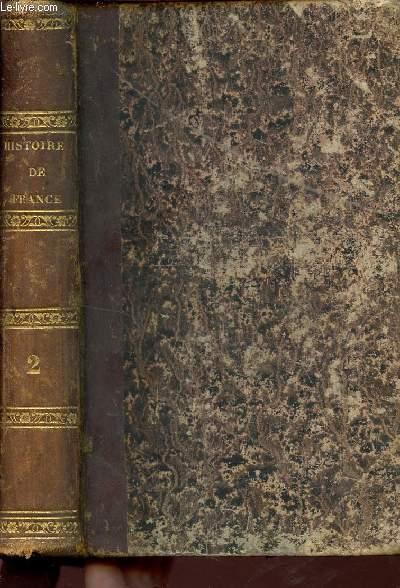 HISTOIRE DE FRANCE DEPUIS LES ORIGINES GAULOISES JUSQU'A NOS JOURS / TROISIEM EDITION / TOME DEUXIEME.