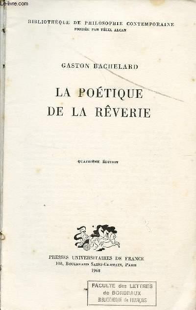 LA POETIQUE DE LA REVERIE / 4è EDITION / BIBLIOTHEQUE DE PHILOSOPHIE CONTEMPORAINE.