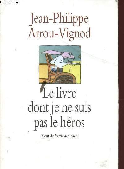 LE LIVRE DONT JE NE SUIS PAS LE HEROS.