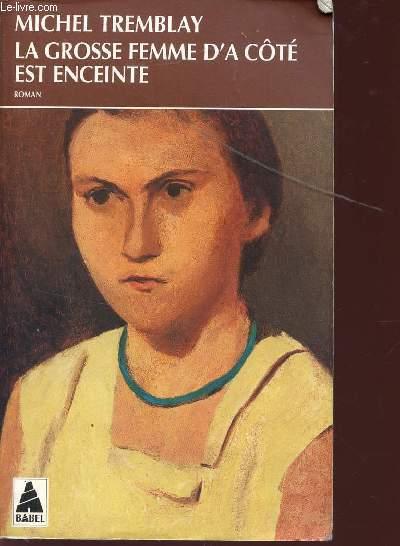 LA GROSSE FEMME D'A COTE EST ENCEINTE.