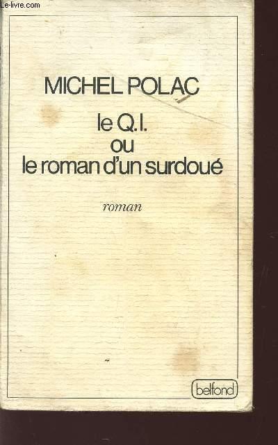 LE Q.I. OU LE ROMAN D'UN SRUDOUE?.