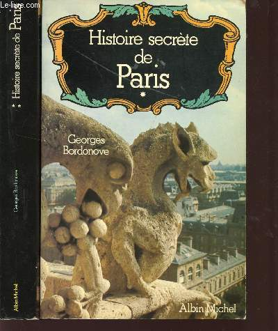 HISTOIRE SECRETE DE PARIS / TOMES 1 ET 2.