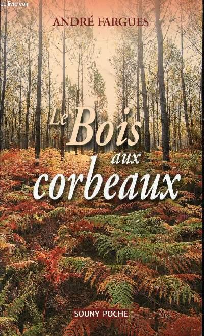 LE BOIS AUX CORBEAUX.