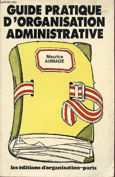 GUIDE PRATIQUE D'ORGANISATION ADMINISTRATIVE.