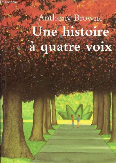 UNE HISTOIRE A QUATRE VOIX.