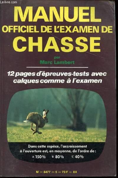 MANUEL OFFICIEL DE L'EXAMEN DE CHASSE / 12 PAGES D'EPREUVES TESTS AVEC CALQUES COMME A L'EXAMEN.