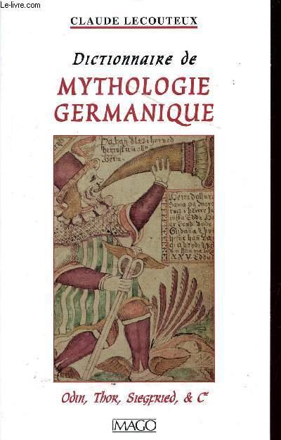 DICTIONNAIRE DE MYTHOLOGIE GERMANIQUE / ODIN, THOR, SIEGFRIED ET CIE...