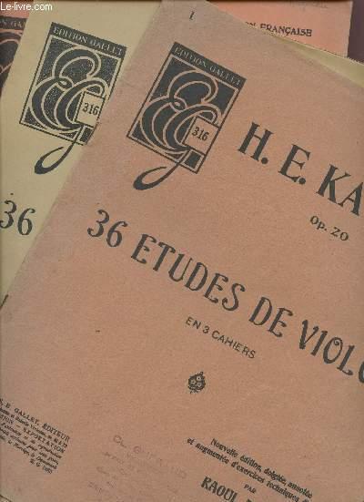 36 ETUDES DE VIOLON EN 3 CAHIERS - COMPLET / NOUVELLE EDITION, DOIGTEE, ANNOTEE ET AUGMENTEE D'EXERCICES TECHNIQUES D'ARCHET.