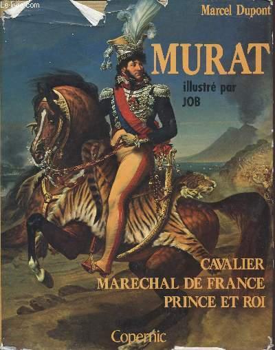 MURAT / CAVALIER - MARECHAL DE FRANCE - PRINCE ET ROI.