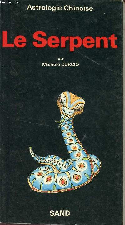 ASTROLOGIE CHINOISE - LE SERPENT.
