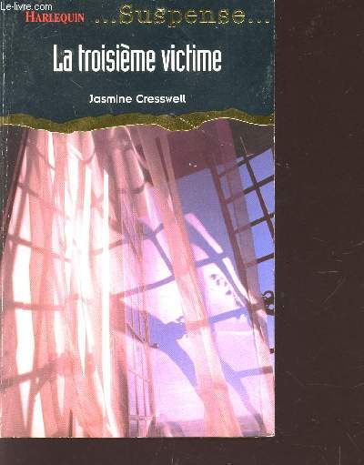LA TROISIEME VICITME / COLLECTION HARLEQUIN ... SUSPENSE.