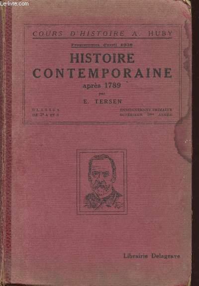 HISTOIRE CONTEMPORAINE APRES 1789 / CLASSES DE 3è A ET B - ENSEIGNEMENT PRIMAIRE SUPERIEUR, 3è ANNEE - PROGRAMMES DU 11 AVRIL 1938 / COURS D'HISTOIRE A HUBY.