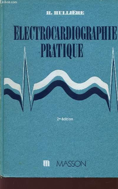 ELECTROCARDIOGRAPHIE PRATIQUE / 2è EDITION.