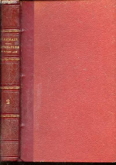 COURS DE LITTERATURE FRANCAISE - TABLEAU DE LA LITTERATURE DU MOYEN AGE EN FRANCE, EN ESPAGNE ET EN ANGLETERRE / TOME II.