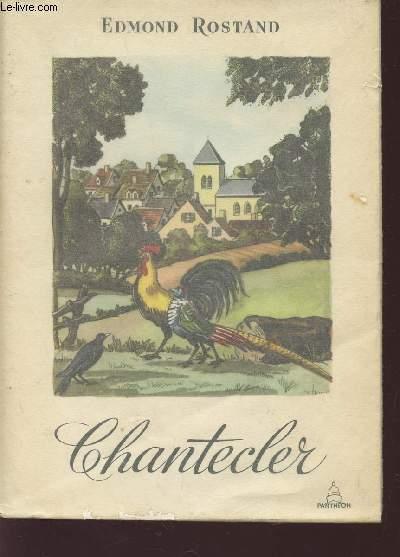 CHANTECLER - PIECE EN QUATRE ACTES EN VERS / COLLECTION PASTEL.