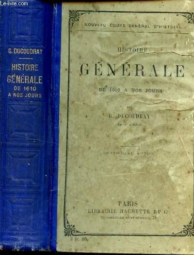 HISTOIRE GENERALE DE 1610 A NOS JOURS / COLLECTION