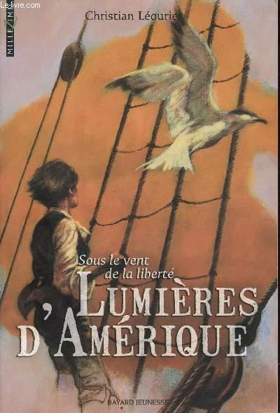 LUMIERES D'AMERIQUE - SOUS LE VENT DE LA LIBERTE / COLLECTION MILLEZIME.