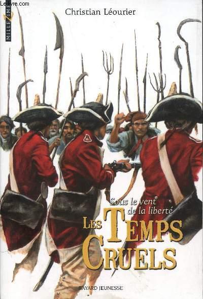 LES TEMPS CRUELS - SOUS LE VENT DE LA LIBERTE / COLLECTION MILLEZIME.