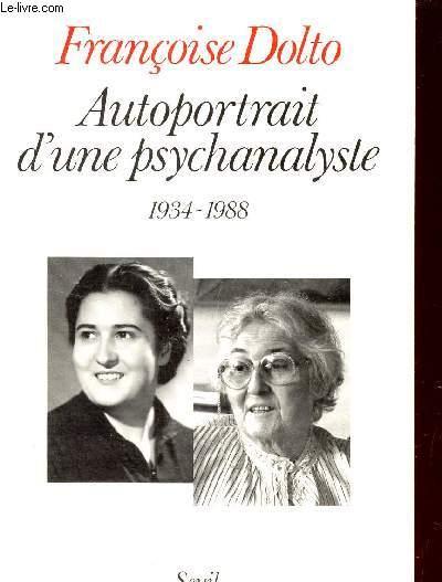 AUTOPORTRAIT D'UNE PSYCHANALYSTE - 1934-1988.