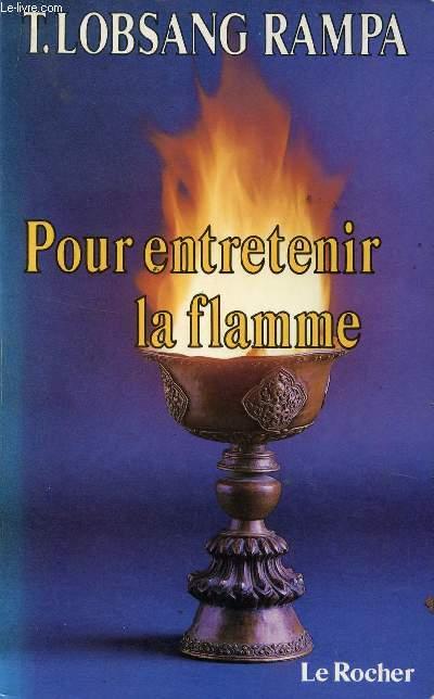 POUR ENTRETIENIR LA FLAMME / LES DISSIERS DE L'ETRANGE.