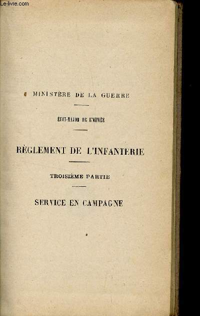 REGLEMENT DE L'INFANTERIE / TROISIEME PARTIE - SERVICE EN CAMPAGNE.