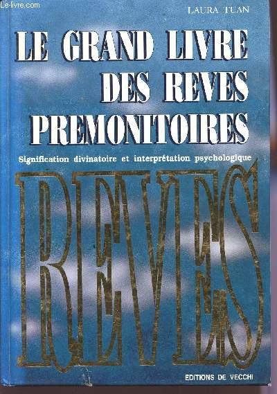 le grand livre des reves premonitoires signification divinatoire et interpretation. Black Bedroom Furniture Sets. Home Design Ideas