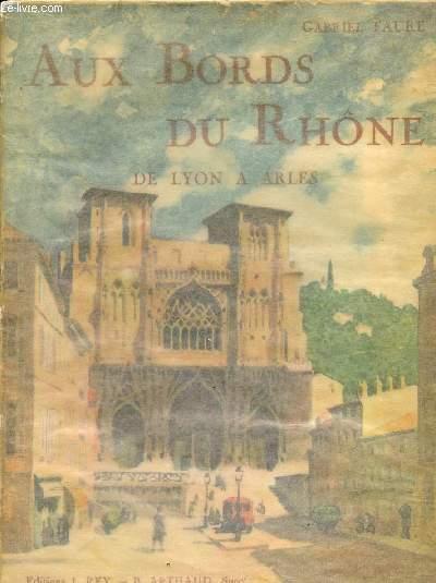 AUX BORDS DU RHOME - DE LYON A ARLES.