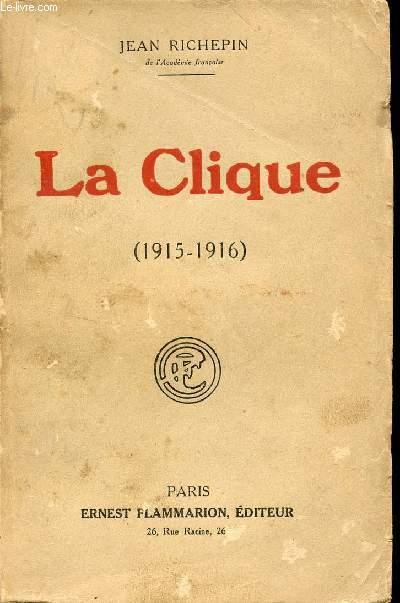 LA CLIQUE - 1915-1916.
