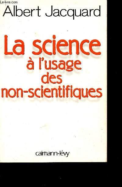 LA SCIENCE A L'USAGE DES NON SCIENTIFIQUES.