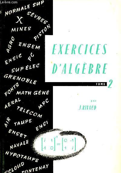 EXERCICES D'ALGEBRE - TOME 2.