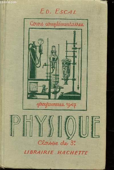 PHYSIQUE - CLASSE DE TROISIEME DES COURS COMPLEMENTAIRES - PROGRAMMES DU 24 JUILLET 1947.