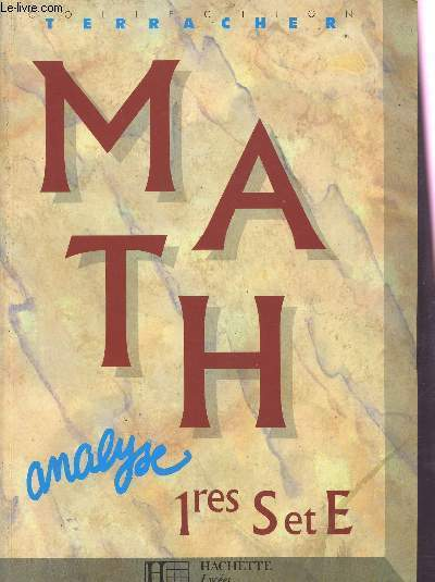 MATHS - 1eres S ET E - ANALYSE / COLLECTION TERRACHER.