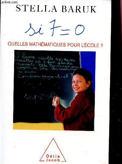 SI 7=0 - QUELLES MATHEMATIUQES POUR L'ECOLE?.