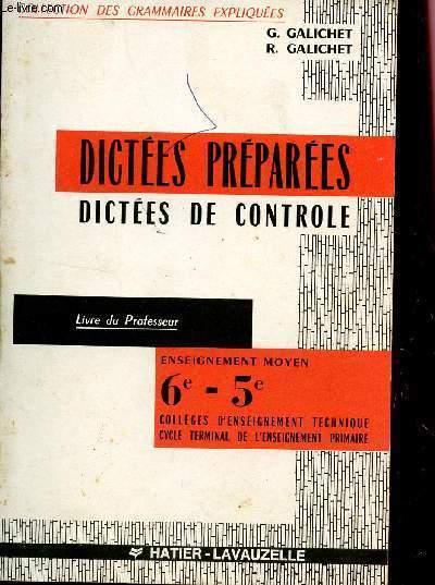 DICTEES PREPAREES - DICTEES DE CONTROLE / LIVRE DU PROFESSEUR / ENSEIGNEMENT MOYEN - 6è - 5è - COLLEGES D'ENSEIGNEMENT TECHNIQUE - CYCLE TERMINALE DE L'ENSEIGNEMENT PRIMAIRE.