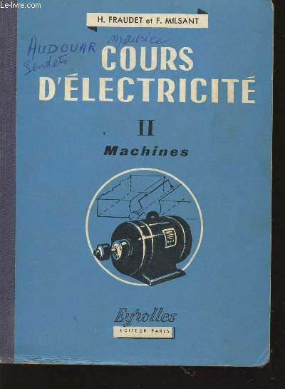 COURS D'ELECTRICITE - TOME II : MACHINES.