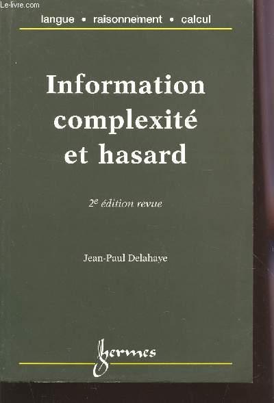 INFORMATION COMPLEXITE ET HASARD / 2è EDITION.