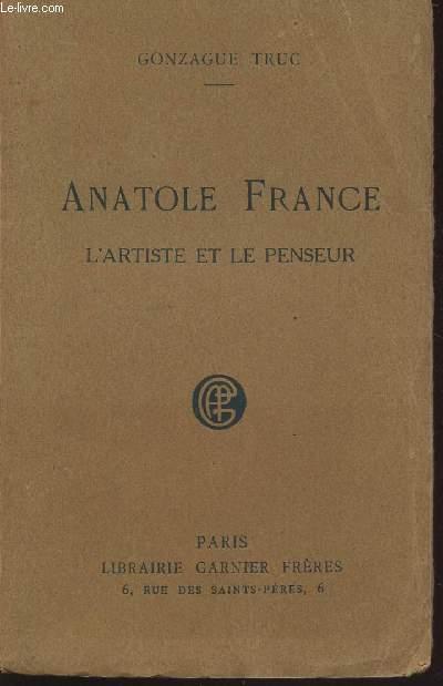 ANATOLE FRANCE - L'ARTISTE ET LE PENSEUR.