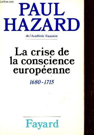 LA CRISE DE CONSCIENCE EUROPEENNE - 1680-1715.