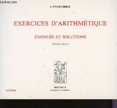 EXERCICES D'ARITHMETIQUE - ENONCES ET SOLUTIONS / TROISIEME EDITION.