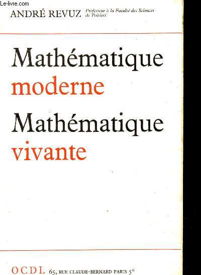 MATHEMATIQUE MODERNE, MATHEMATIQUE VIVANTE.