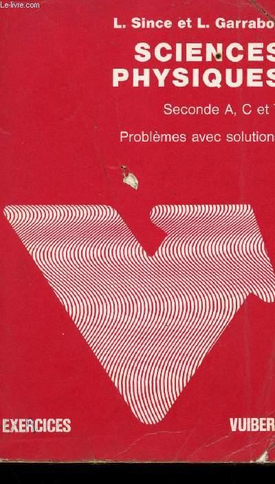 SCIENCES PHYSIQUES - PROBLEMES AVEC SOLUTIONS - CLASSE  DE SECONDE A, C ET T.DE